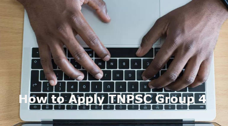 TNPSC Group 4 Notification: Vacancies and How to Apply