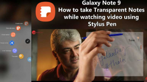 Galaxy Note 9 S Pen Tips: Take Transparent Notes While Watching A Aideo