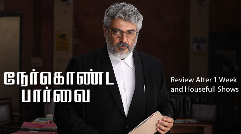 NerKonda Paarvai Movie Review After 1 Week and Housefull Shows