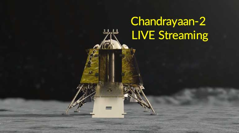 Watch Official Chandrayaan-2 LIVE Streaming NOW From your Mobile or PC