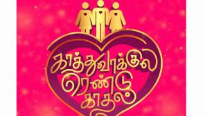 Kaathuvaakula Rendu Kaadhal Title Look Poster