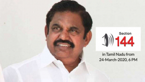CM Edappadi Palaniswami Imposed Section 144 in Tamil Nadu