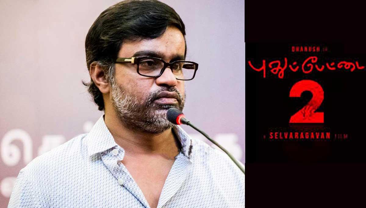Director Selvaraghavan Announced as his Next Movie is Pudhupettai 2 with Dhanush