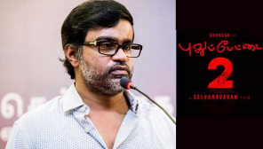 Director Selvaraghavan Announced as his Next Movie is Pudhupettai 2 with Dhanush