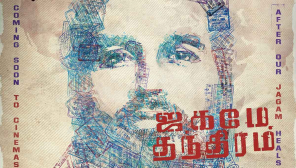 Jagame Thanthiram will hit the screens after Jagam Heals, Director Karthick Subbaraj